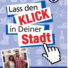 """""""Lass den Klick in deiner Stadt""""!"""